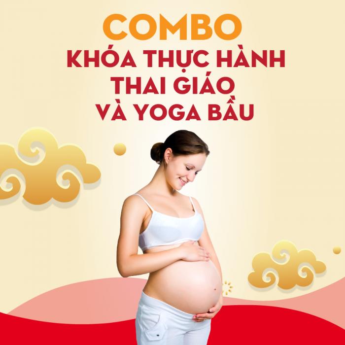 Combo Khóa học Thực hành Thai giáo + Yoga bầu